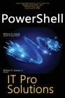 PowerShell, IT Pro Solutions: Professional Reference Edition Cover Image