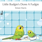 Little Budgie's Done A Fudgie Cover Image