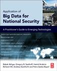 Application of Big Data for National Security: A Practitioner's Guide to Emerging Technologies Cover Image