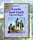 Lewis and Clark: American Explorers (Explorers!) Cover Image