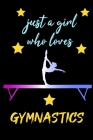 just girls who loves gymnastics - blank lined notebook for gymnastics girl and women 6 × 9 120 page college ruled journal: best gift for gymnastics lo Cover Image