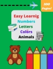 Easy Learning: coloring book School for kids ages 4-6 6-8 Animals Numbers Letters Coloring Pages, Girls Boys Kindergarten Colors Cover Image