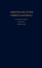 Asbestos and Other Fibrous Materials: Mineralogy, Crystal Chemistry, and Health Effects Cover Image