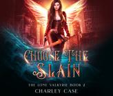 Choose the Slain Cover Image