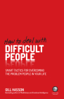 How to Deal with Difficult People: Smart Tactics for Overcoming the Problem People in Your Life Cover Image