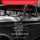 Race Against Time: A Reporter Reopens the Unsolved Murder Cases of the Civil Rights Era Cover Image