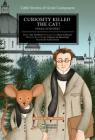 Curiosity Killed the Cat!: Franz Schubert  (Little Stories of Great Composers) Cover Image
