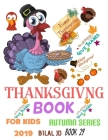 Thanksgiving Book for Kids 2019: Coloring Books: Activity Books: Thanksgiving Books-Paperback (Autumn #29) Cover Image