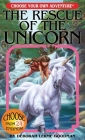 The Rescue of the Unicorn (Choose Your Own Adventure) Cover Image