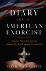 Diary of an American Exorcist: Demons, Possession, and the Modern-Day Battle Against Ancient Evil Cover Image