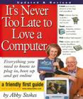 It's Never Too Late to Love a Computer: The Fearless Guide for Seniors Cover Image