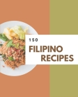 150 Filipino Recipes: The Highest Rated Filipino Cookbook You Should Read Cover Image