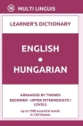 English-Hungarian Learner's Dictionary (Arranged by Themes, Beginner - Upper Intermediate I Levels) Cover Image
