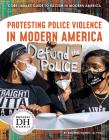 Protesting Police Violence in Modern America Cover Image
