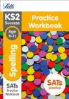 Letts KS2 SATs Revision Success - New 2014 Curriculum – Spelling Age 9-11 Practice Workbook Cover Image