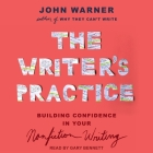 The Writer's Practice Lib/E: Building Confidence in Your Nonfiction Writing Cover Image