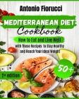 Mediterranean Diet Cookbook: 50+ Seafood, Vegetarian and Appetizer Recipes.How to Eat and Live Well with These recipes to Stay Healthy and Reach Yo Cover Image