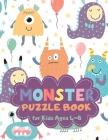Monster Puzzle Book for Kids Ages 4-8: Cute Theme A Fun Kid Workbook Game for Learning, Coloring, Mazes, Sudoku and More! Best Holiday and Birthday Gi Cover Image