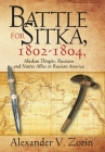 Battle for Sitka,1802 -1804, Alaskan Tlingits, Russians and Native Allies in Russian America Cover Image