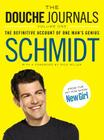 The Douche Journals: The Definitive Account of One Man's Genius Cover Image
