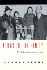 Atoms in the Family: My Life with Enrico Fermi Cover Image