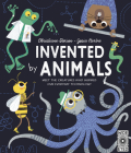 Invented by Animals: Meet the creatures who inspired our everyday technology Cover Image