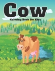 Cow Coloring Book For Kids: An Kids coloring book filled with monsters, Stress Relieving, witches, pumpkin, haunted house and more for hours of fu Cover Image