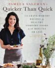 Pamela Salzman's Quicker Than Quick: 140 Crave-Worthy Recipes for Healthy Comfort Foods in 30 Minutes or Less Cover Image