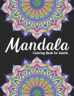 Mandala coloring books for adults: Floral Coloring Pages For Meditation And Happiness, Mandala gift for adults Cover Image