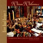 River Road Recipes IV: Warm Welcomes: Entertaining Menus from Our Homes to Yours Cover Image