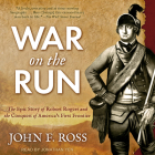War on the Run: The Epic Story of Robert Rogers and the Conquest of America's First Frontier Cover Image