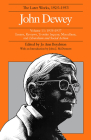 The Later Works of John Dewey, Volume 11, 1925 - 1953: 1925-1937, Essays and Liberalism and Social Action (Collected Works of John Dewey #11) Cover Image