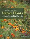 Landscaping with Native Plants of Southern California Cover Image