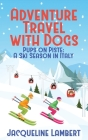 Pups on PIste: A Ski Season in Italy Cover Image