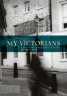 My Victorians: Lost in the Nineteenth Century Cover Image