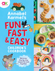 Annabel Karmel's Fun, Fast and Easy Children's Cookbook Cover Image