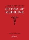 Dictionary of the History of Medicine Cover Image