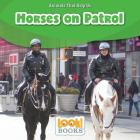Horses on Patrol (Animals That Help Us (Look! Books (TM))) Cover Image
