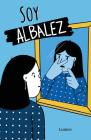 Soy Albalez / I Am Albalez Cover Image