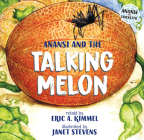 Anansi and the Talking Melon (Anansi the Trickster #3) Cover Image