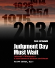 Judgment Day Must Wait: Jehovah's Witnesses-A Sect Between Idealism and Deceit-4th Edition Cover Image