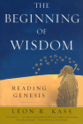 The Beginning of Wisdom: Reading Genesis Cover Image
