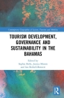 Tourism Development, Governance and Sustainability in The Bahamas (Contemporary Geographies of Leisure) Cover Image