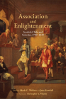 Association and Enlightenment: Scottish Clubs and Societies, 1700-1830 (Studies in Eighteenth-Century Scotland) Cover Image