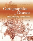 Cartographies of Disease: Maps, Mapping, and Medicine, New Expanded Edition Cover Image