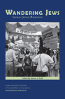 Wandering Jews: Global Jewish Migration (Jewish Role in American Life: An Annual Review) Cover Image
