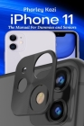 iPhone 11: The Manual For Dummies and Seniors Cover Image