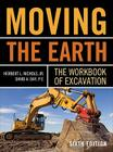 Moving the Earth: The Workbook of Excavation Sixth Edition Cover Image