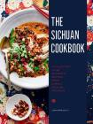 The Sichuan Cookbook: A Collection of 88 Authentic Recipes from China's Sichuan Province Cover Image