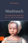 Missbrauch: Und Andere Doku-Stories Aus Dem 17. Und 18. Jahrhundert Cover Image